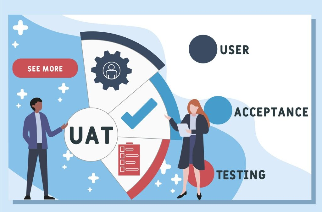 User Acceptance Testing (UAT): The One Test Every Data Manager Should Try to Fail